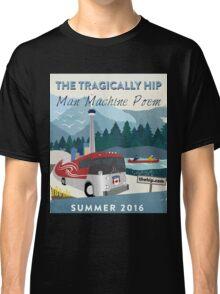 tragically hip man machine poem Classic T-Shirt
