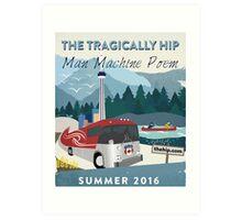 tragically hip man machine poem Art Print