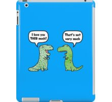 """T-Rex Loves You """"This Much"""" iPad Case/Skin"""