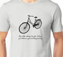 Albert Einstein - Life is like riding a bicycle Unisex T-Shirt