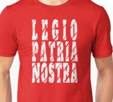 Legio Patria Nostra - French Foreign Legion Unisex T-Shirt