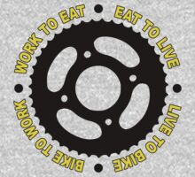 Work to eat Eat to live Live to bike Bike to work by erikaandmonty