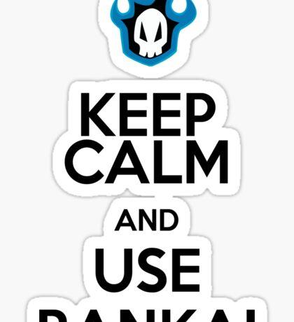 KEEP CALM AND USE THE BANKAI Sticker