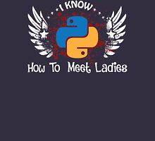 I Know Python. How to Meet Ladies. Gift for Programmers Unisex T-Shirt