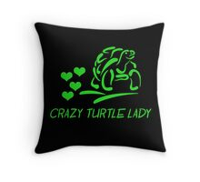 Crazy Turtle Lady T-Shirt Throw Pillow