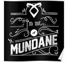 Not A mundane Poster