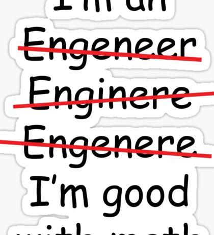 I'm an Engineer Sticker