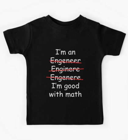 I'm an Engineer Kids Tee