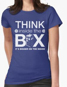 Think Inside The Box, Witty Dr Who Quote Womens Fitted T-Shirt