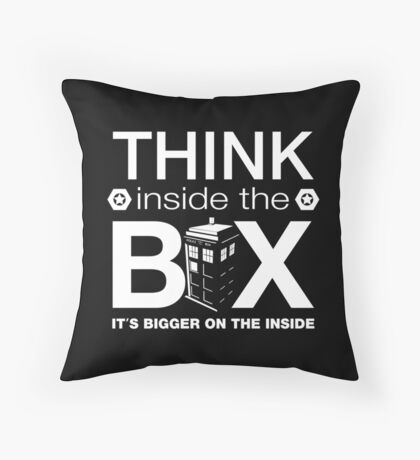 Think Inside The Box, Witty Dr Who Quote Throw Pillow