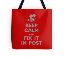 Keep Calm We'll Fix it in Post Tote Bag