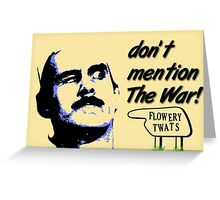 Don't mention The War! Greeting Card