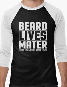 Beard Lives Mater, Funny Sarcastic Hilarious Quote T-Shirt Men's Baseball ¾ T-Shirt
