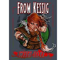 From Kessig With Love Photographic Print
