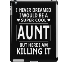 Super Cool Aunt T-Shirts & Hoodies iPad Case/Skin