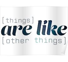 Things are like other things Poster