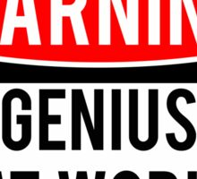 Warning - Genius at Work Sticker