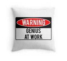 Warning - Genius at Work Throw Pillow