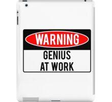 Warning - Genius at Work iPad Case/Skin