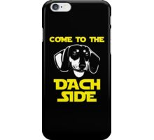 Come To The Dach Side iPhone Case/Skin