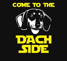 Come To The Dach Side Unisex T-Shirt