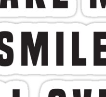 You make me smile all over my face Sticker