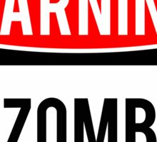 Warning - Zombies Sticker