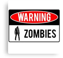 Warning - Zombies Canvas Print