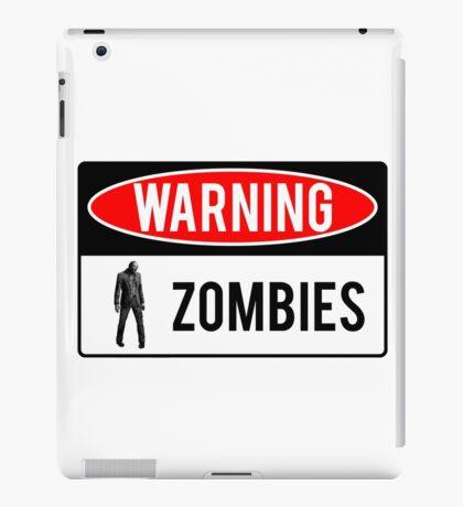 Warning - Zombies iPad Case/Skin