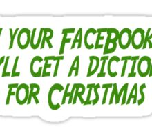 I've seen your Facebook updates you'll get a dictionary for christmas Sticker