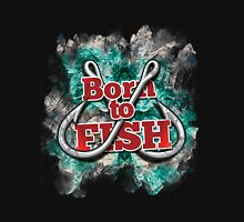 Born to Fish Unisex T-Shirt