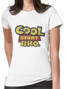 Cool Story Bro Womens Fitted T-Shirt