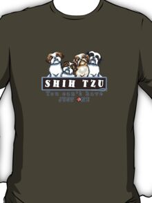 Shih Tzu: You Can't Have Just One {light} T-Shirt