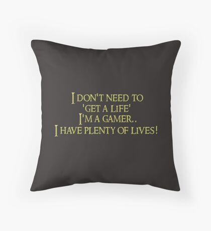 I'm a gamer. Throw Pillow