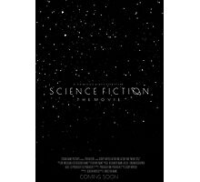 Science Fiction: The Movie!- Black Photographic Print