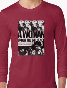 A Woman Under the Influence Long Sleeve T-Shirt