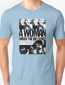 A Woman Under the Influence Unisex T-Shirt