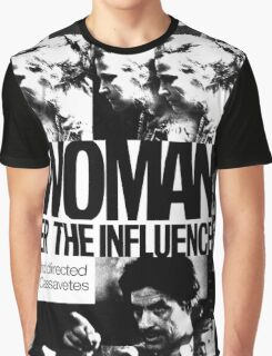 A Woman Under the Influence Graphic T-Shirt