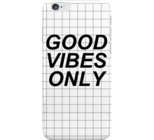 GOOD VIBES ONLY ON GRID iPhone Case/Skin