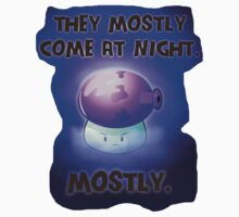 They mostly come at night. Mostly. Kids Tee