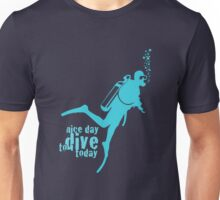 NICE DAY TO DIVE TODAY Unisex T-Shirt