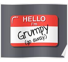 I'm Grumpy Poster