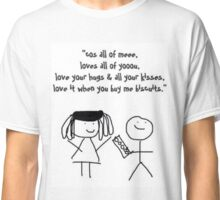 all of meee, loves all of yooou. Classic T-Shirt