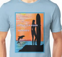 Message: Life is not a Spectator Sport Unisex T-Shirt