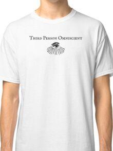 Third person omniscient Classic T-Shirt