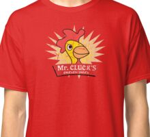 Have a Cluckity-Cluck-Cluck Day Classic T-Shirt