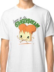 Gingerbread! Classic T-Shirt