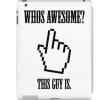 who's awesome? iPad Case/Skin