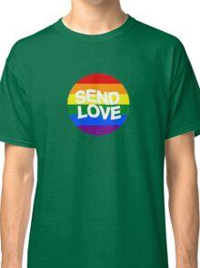 send love // pride month  Classic T-Shirt