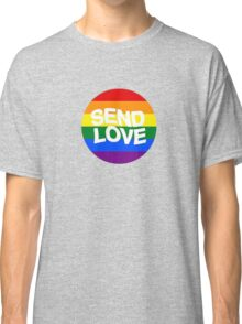 send love // pride month  Classic T-Shirt